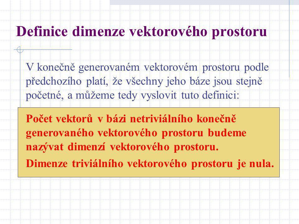 Příklady dimenzí vektorových prostorů Triviální vektorový prostor je generován nulovým vektorem.