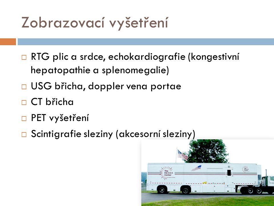 Zobrazovací vyšetření  RTG plic a srdce, echokardiografie (kongestivní hepatopathie a splenomegalie)  USG břicha, doppler vena portae  CT břicha 
