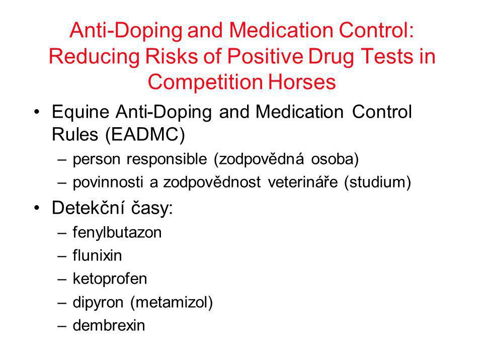 Anti-Doping and Medication Control: Reducing Risks of Positive Drug Tests in Competition Horses •Equine Anti-Doping and Medication Control Rules (EADM