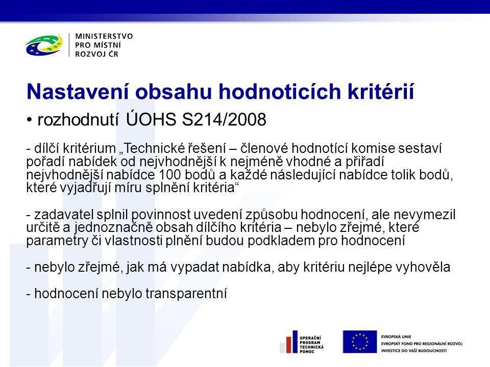 """• rozhodnutí ÚOHS S214/2008 - dílčí kritérium """"Technické řešení – členové hodnotící komise sestaví pořadí nabídek od nejvhodnější k nejméně vhodné a p"""