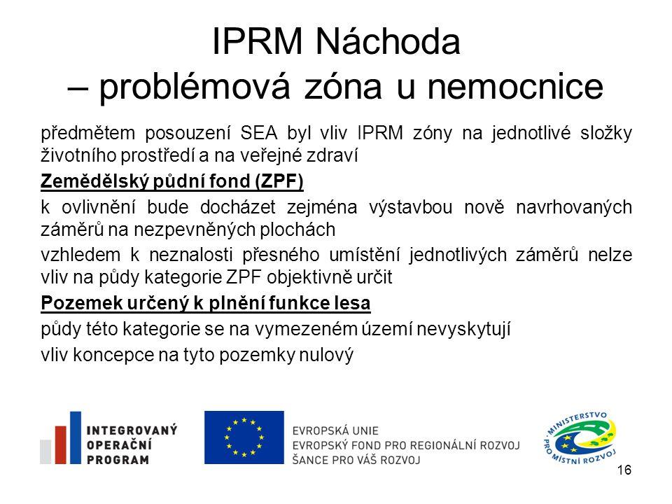 IPRM Náchoda – problémová zóna u nemocnice předmětem posouzení SEA byl vliv IPRM zóny na jednotlivé složky životního prostředí a na veřejné zdraví Zem