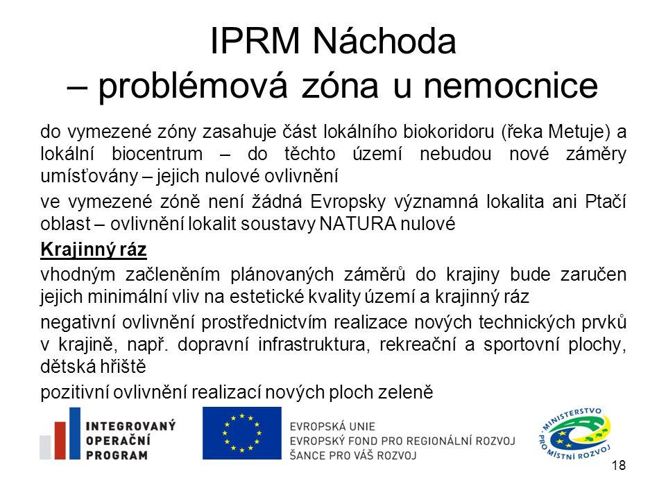 IPRM Náchoda – problémová zóna u nemocnice do vymezené zóny zasahuje část lokálního biokoridoru (řeka Metuje) a lokální biocentrum – do těchto území n