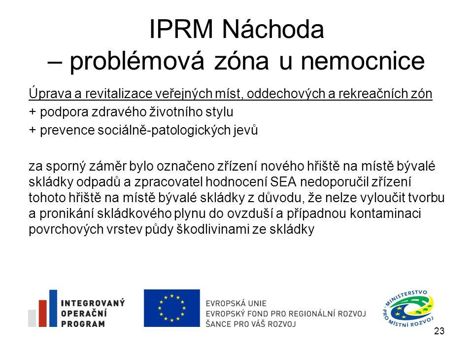 IPRM Náchoda – problémová zóna u nemocnice Úprava a revitalizace veřejných míst, oddechových a rekreačních zón + podpora zdravého životního stylu + pr