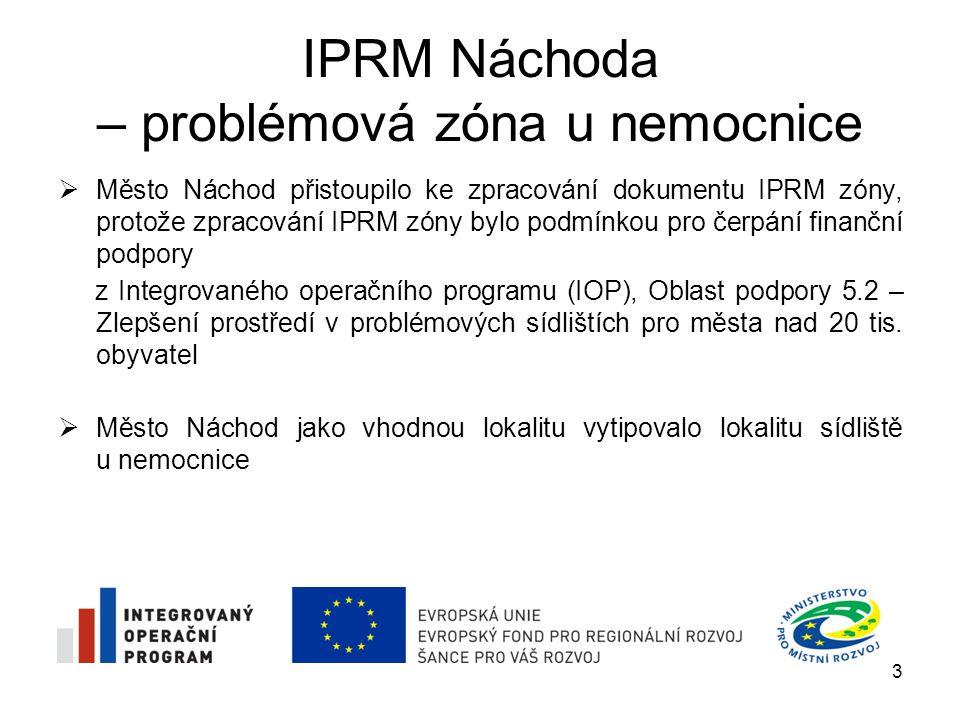 IPRM Náchoda – problémová zóna u nemocnice  Město Náchod přistoupilo ke zpracování dokumentu IPRM zóny, protože zpracování IPRM zóny bylo podmínkou p