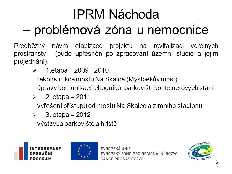 IPRM Náchoda – problémová zóna u nemocnice Předběžný návrh etapizace projektů na revitalizaci veřejných prostranství (bude upřesněn po zpracování územ