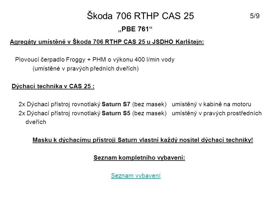 """Škoda 706 RTHP CAS 25 """"PBE 761"""" Agregáty umístěné v Škoda 706 RTHP CAS 25 u JSDHO Karlštejn: Plovoucí čerpadlo Froggy + PHM o výkonu 400 l/min vody (u"""