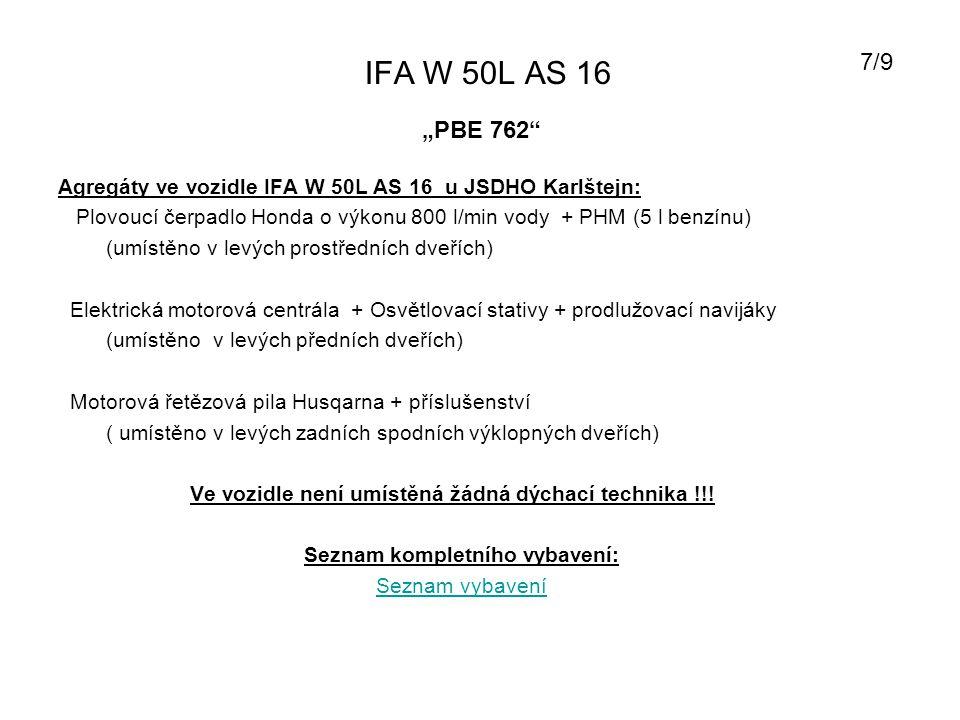 IFA W 50L AS 16 Agregáty ve vozidle IFA W 50L AS 16 u JSDHO Karlštejn: Plovoucí čerpadlo Honda o výkonu 800 l/min vody + PHM (5 l benzínu) (umístěno v