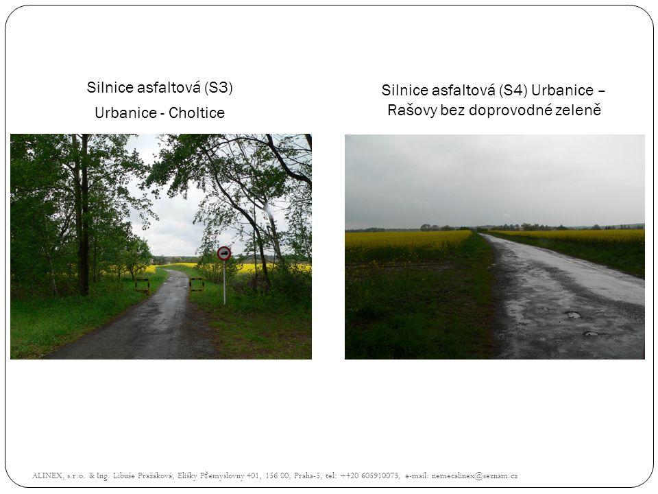Silnice asfaltová (S3) Urbanice - Choltice Silnice asfaltová (S4) Urbanice – Rašovy bez doprovodné zeleně ALINEX, s.r.o. & Ing. Libuše Pražáková, Eliš