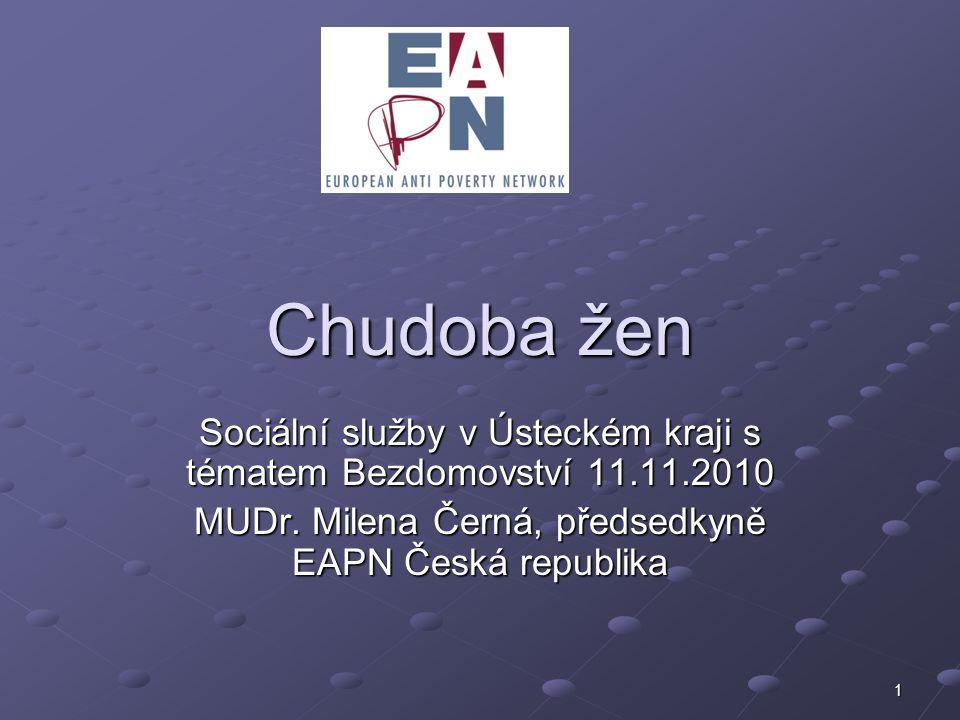22 Mainstreaming sociálního začleňování v České republice Společnost má nástroje, jak chudobu a sociální vyloučení odstranit dříve, než se projeví její dlouhodobé následky.