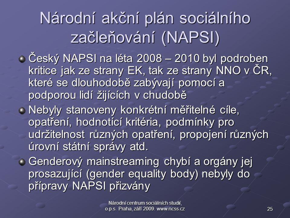 25 Národní centrum sociálních studií, o.p.s. Praha, září 2009. www.ncss.cz Národní akční plán sociálního začleňování (NAPSI) Český NAPSI na léta 2008