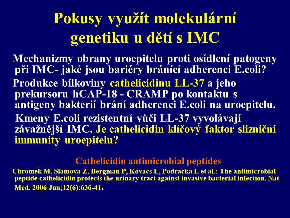 Pokusy využít molekulární genetiku u dětí s IMC Mechanizmy obrany uroepitelu proti osídlení patogeny při IMC- jaké jsou bariéry bránící adherenci E.co