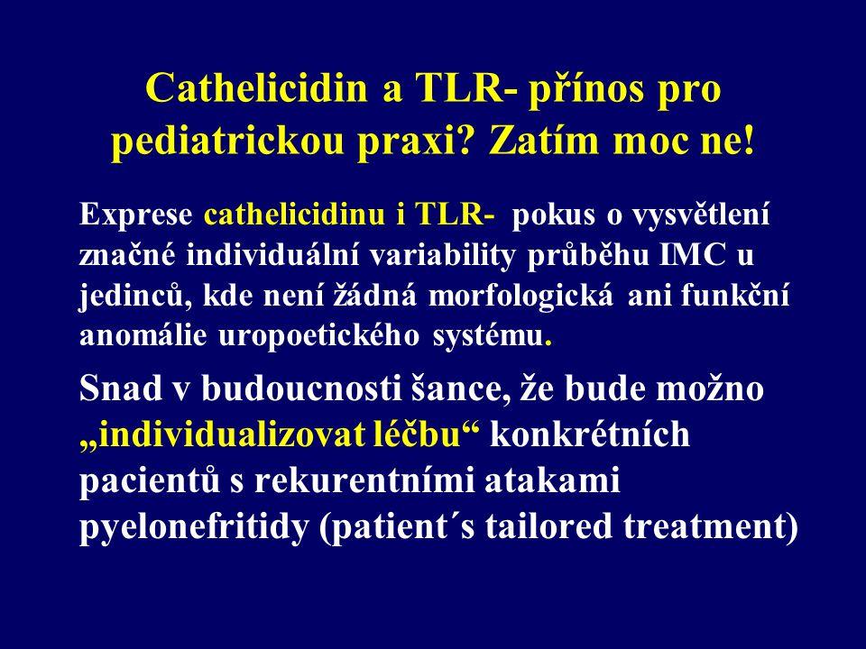Cathelicidin a TLR- přínos pro pediatrickou praxi? Zatím moc ne! Exprese cathelicidinu i TLR- pokus o vysvětlení značné individuální variability průbě