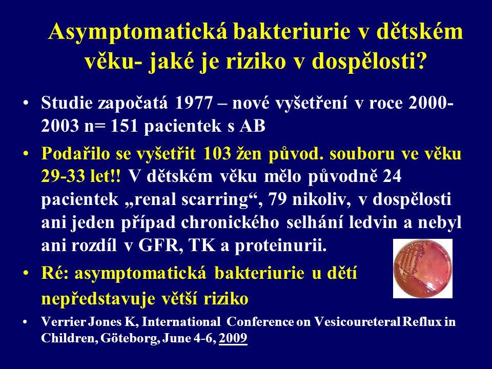 Asymptomatická bakteriurie v dětském věku- jaké je riziko v dospělosti? •Studie započatá 1977 – nové vyšetření v roce 2000- 2003 n= 151 pacientek s AB