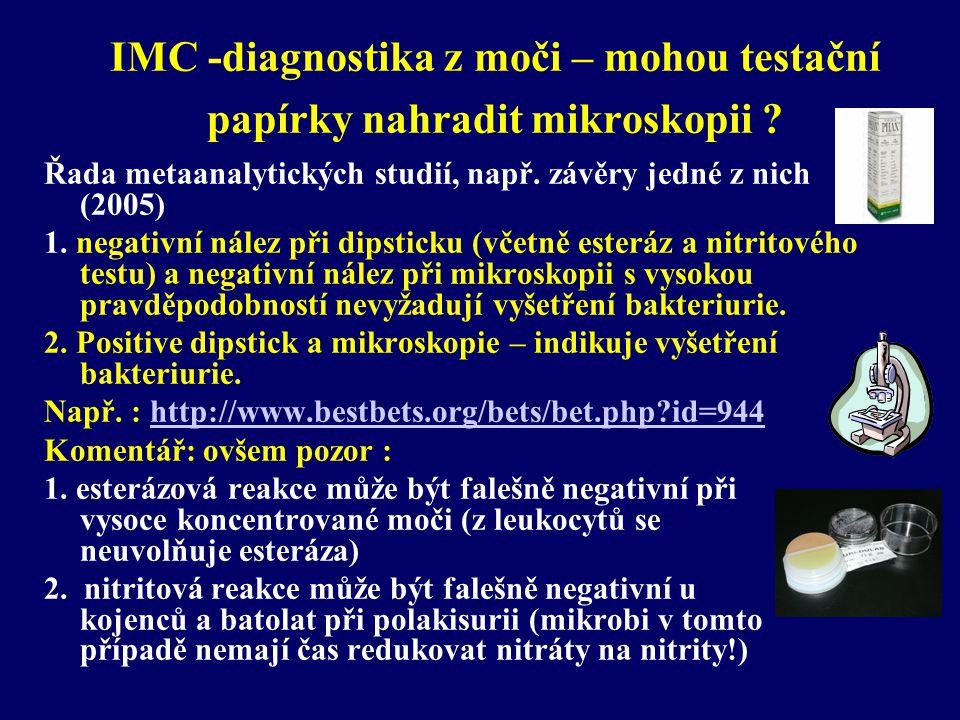 IMC -diagnostika z moči – mohou testační papírky nahradit mikroskopii ? Řada metaanalytických studií, např. závěry jedné z nich (2005) 1. negativní ná