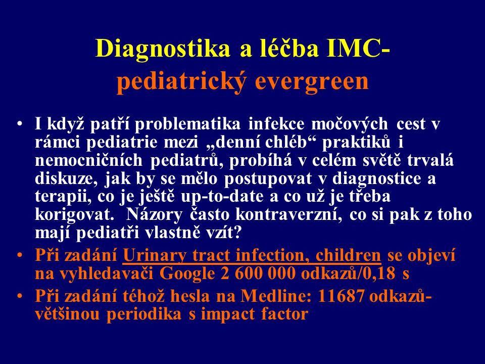 """Diagnostika a léčba IMC- pediatrický evergreen •I když patří problematika infekce močových cest v rámci pediatrie mezi """"denní chléb"""" praktiků i nemocn"""