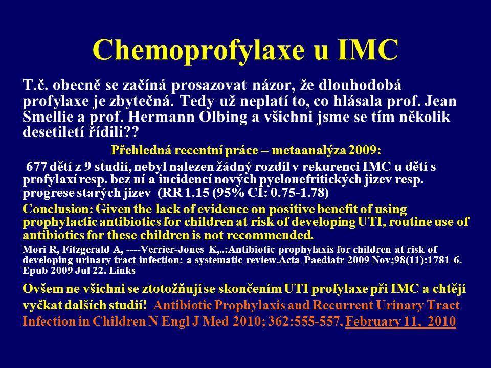 Chemoprofylaxe u IMC T.č. obecně se začíná prosazovat názor, že dlouhodobá profylaxe je zbytečná. Tedy už neplatí to, co hlásala prof. Jean Smellie a