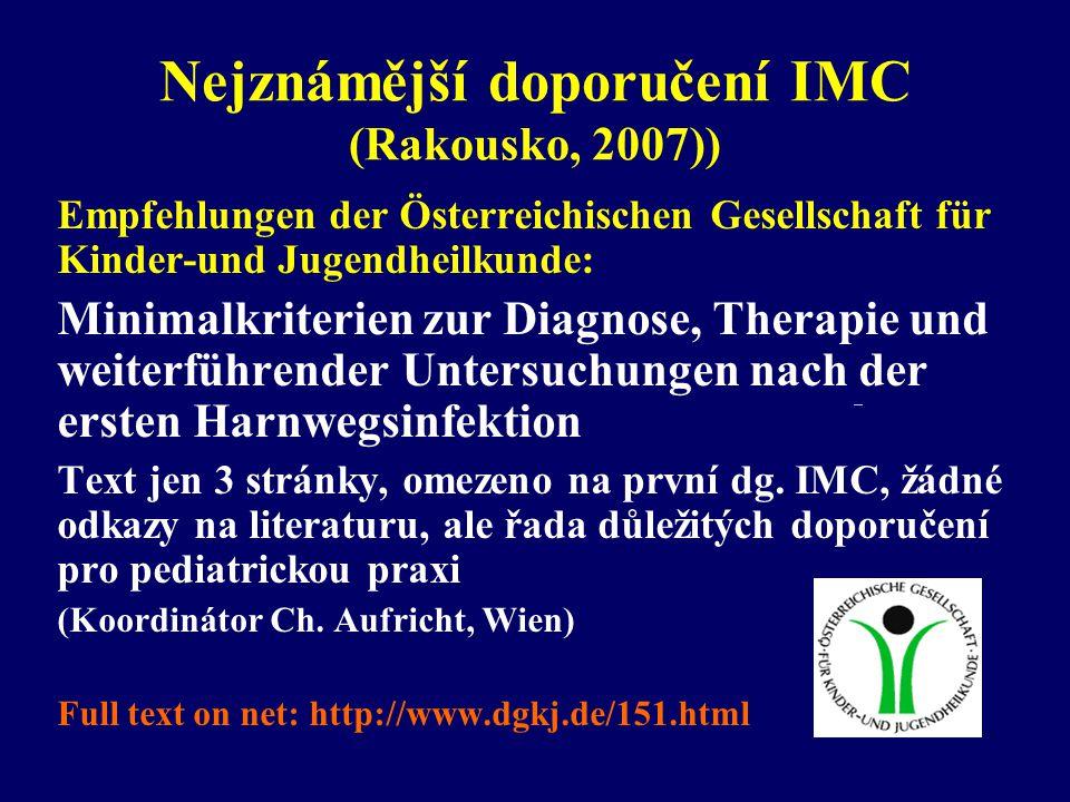 Nejznámější doporučení IMC (Rakousko, 2007)) Empfehlungen der Österreichischen Gesellschaft für Kinder-und Jugendheilkunde: Minimalkriterien zur Diagn