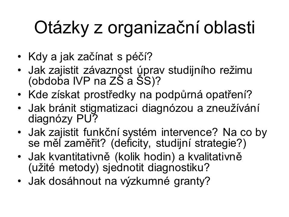 Otázky z organizační oblasti •Kdy a jak začínat s péčí? •Jak zajistit závaznost úprav studijního režimu (obdoba IVP na ZŠ a ŠS)? •Kde získat prostředk