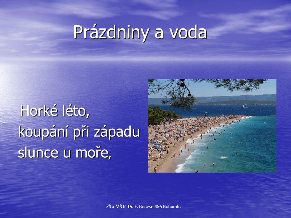Prázdniny a voda Prázdniny a voda Horké léto, Horké léto, koupání při západu slunce u moře, ZŠ a MŠ tř. Dr. E. Beneše 456 Bohumín
