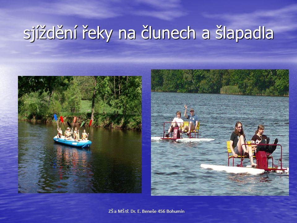 sjíždění řeky na člunech a šlapadla sjíždění řeky na člunech a šlapadla ZŠ a MŠ tř. Dr. E. Beneše 456 Bohumín