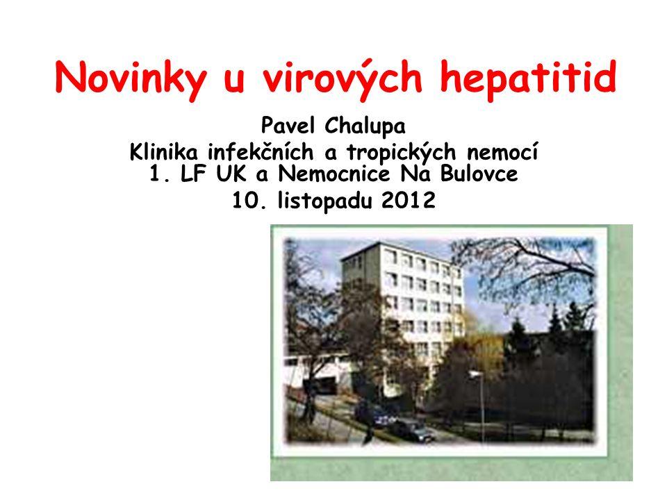 Novinky u virových hepatitid Pavel Chalupa Klinika infekčních a tropických nemocí 1.