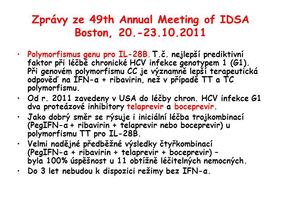 Zprávy ze 49th Annual Meeting of IDSA Boston, 20.-23.10.2011 •Polymorfismus genu pro IL-28B.