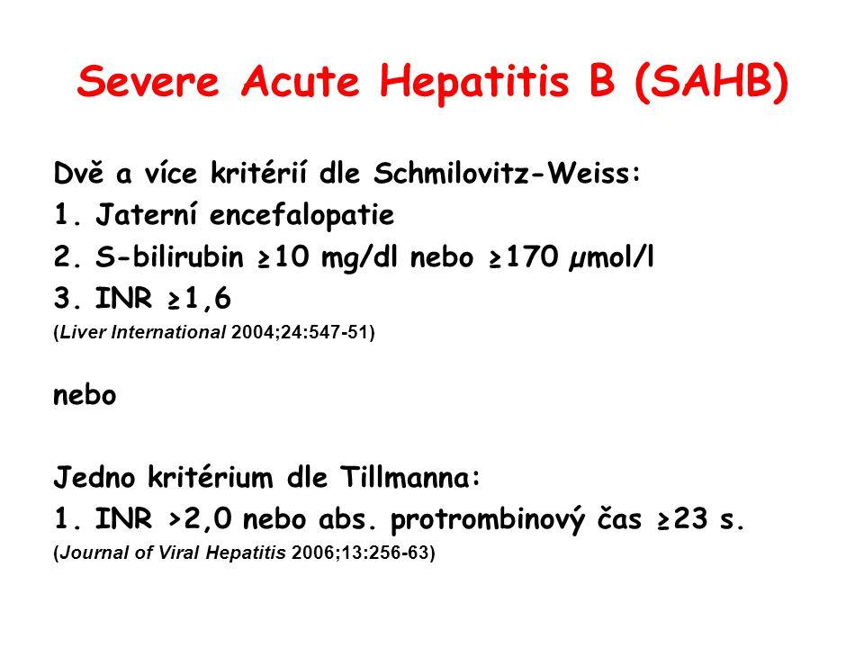 Severe Acute Hepatitis B (SAHB) Dvě a více kritérií dle Schmilovitz-Weiss: 1.