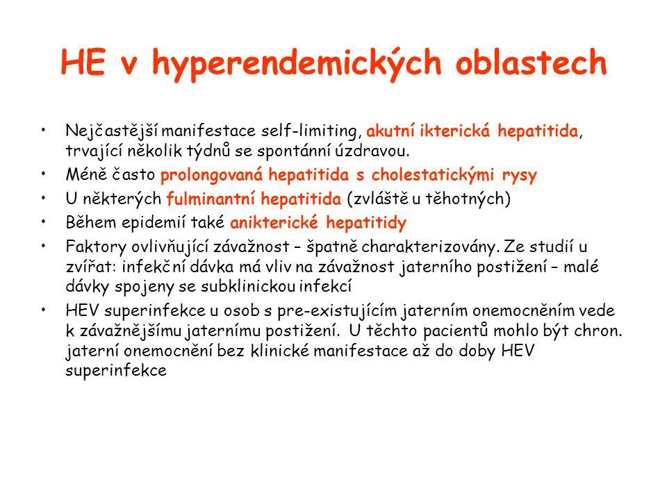 HE v hyperendemických oblastech •Nejčastější manifestace self-limiting, akutní ikterická hepatitida, trvající několik týdnů se spontánní úzdravou.