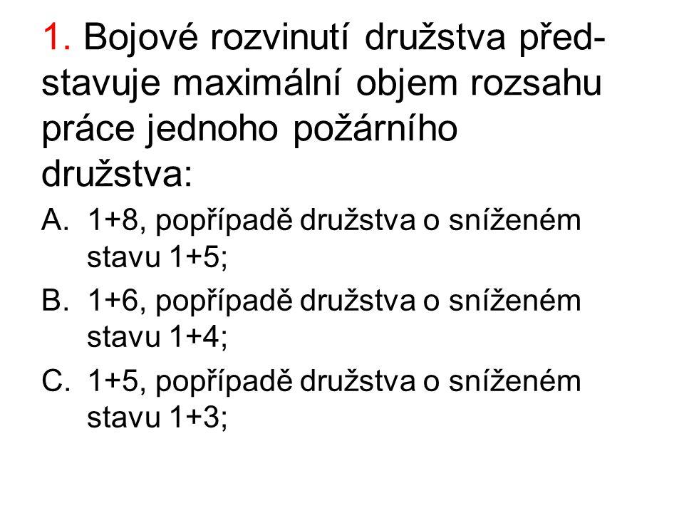 16. Přívodní vedení u družstva 1+5 provádí : A.S a č.3; B.S a č.4; C.č.3 a č.4;