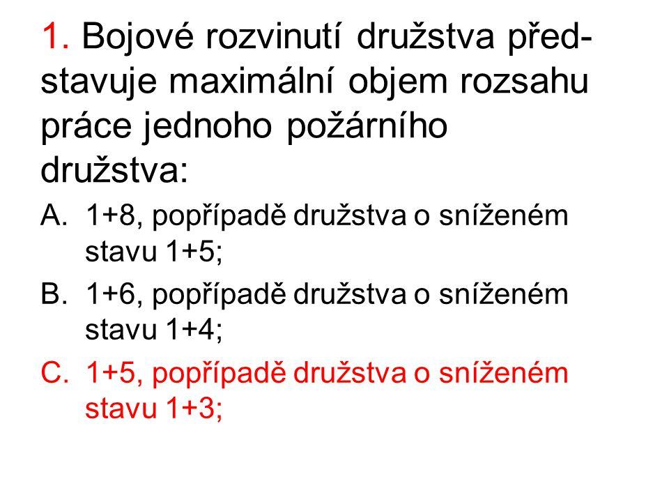 17. Přívodní vedení u družstva 1+3 provádí : A.č.1 a č.4; B.S a č.1; C.S a č.2;
