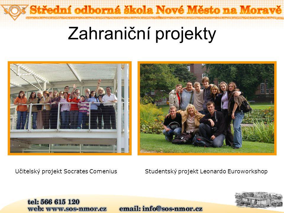 Zahraniční projekty Učitelský projekt Socrates ComeniusStudentský projekt Leonardo Euroworkshop