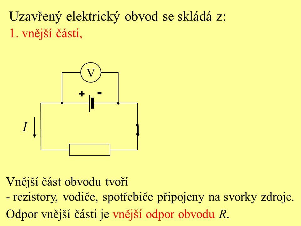 Podle Ohmova zákonu pro uzavřený elektrický obvod: a) proud v uzavřeném obvodu se rovná rozdílu elektro- motorického napětí zdroje a součtu proudů ve vnější a vnitřní části obvodu, b) proud v uzavřeném obvodu se rovná podílu elektro- motorického napětí zdroje a součtu proudů ve vnější a vnitřní části obvodu, c) proud v uzavřeném obvodu se rovná součinu elektro- motorického napětí zdroje a součtu proudů ve vnější a vnitřní části obvodu.