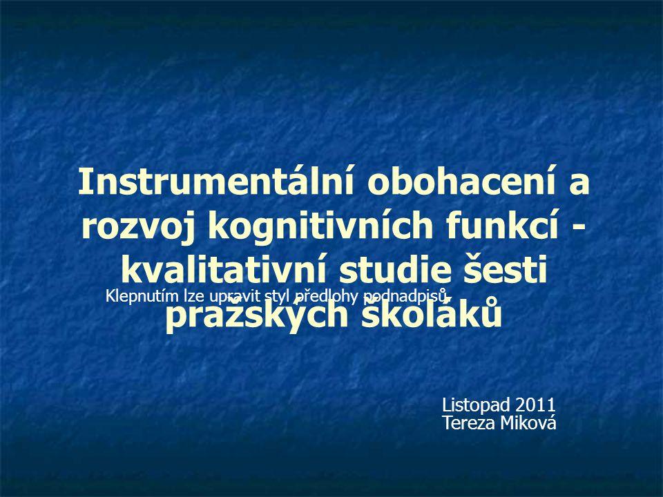 Klepnutím lze upravit styl předlohy podnadpisů. Instrumentální obohacení a rozvoj kognitivních funkcí - kvalitativní studie šesti pražských školáků Li