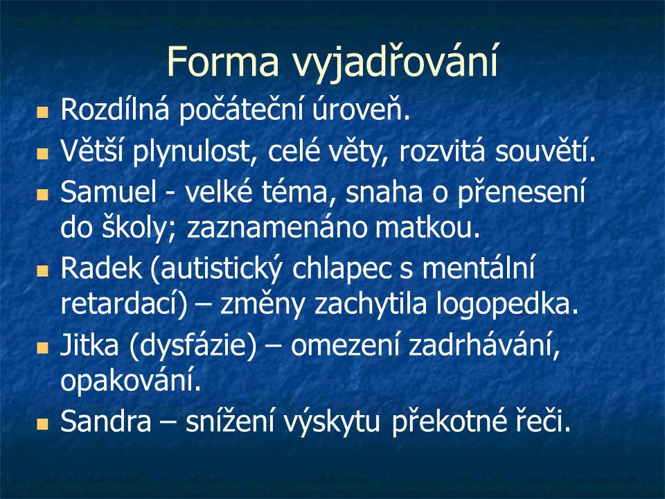 Forma vyjadřování  Rozdílná počáteční úroveň.  Větší plynulost, celé věty, rozvitá souvětí.