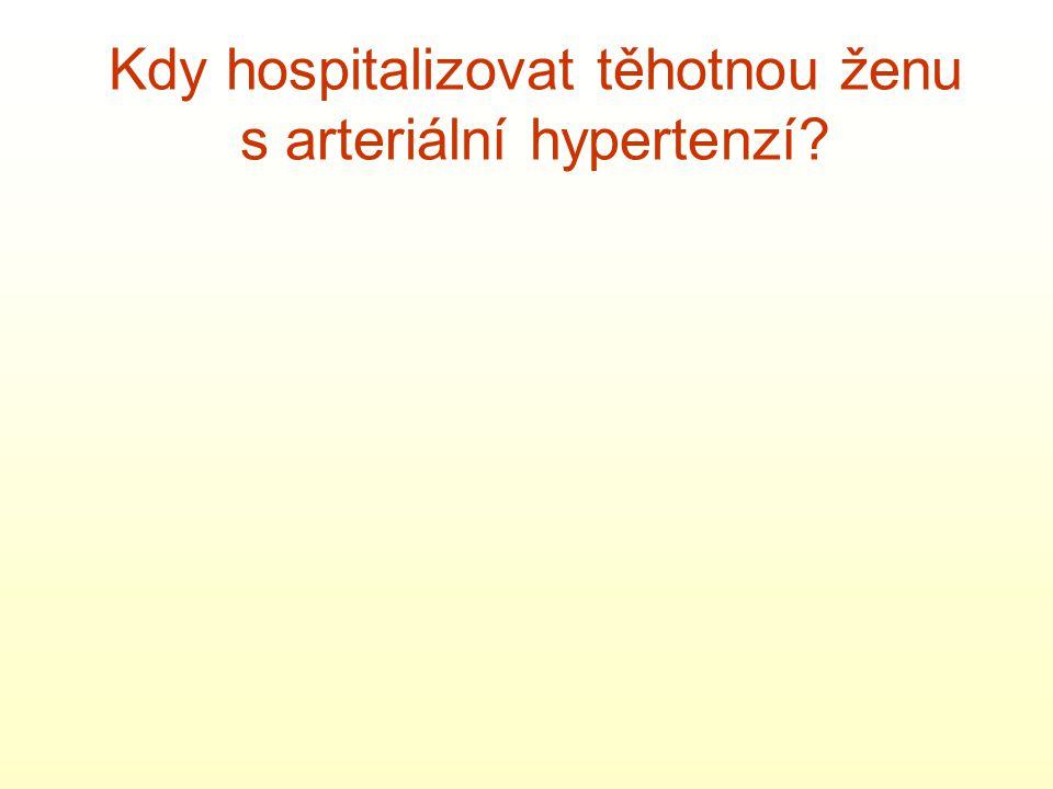 Kdy hospitalizovat těhotnou ženu s arteriální hypertenzí?