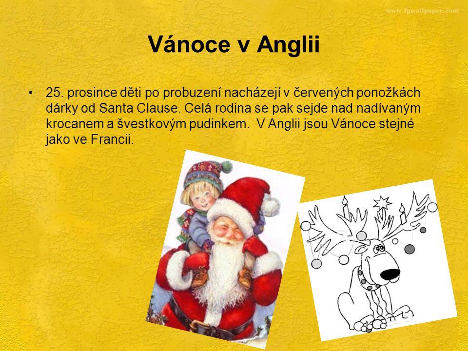 Vánoce v Anglii •25. prosince děti po probuzení nacházejí v červených ponožkách dárky od Santa Clause. Celá rodina se pak sejde nad nadívaným krocanem