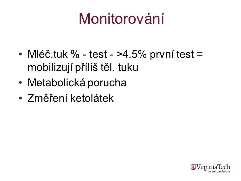 Monitorování •Mléč.tuk % - test - >4.5% první test = mobilizují příliš těl. tuku •Metabolická porucha •Změření ketolátek 57