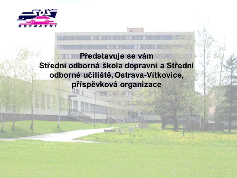 Představuje se vám Střední odborná škola dopravní a Střední odborné učiliště, Ostrava-Vítkovice, příspěvková organizace