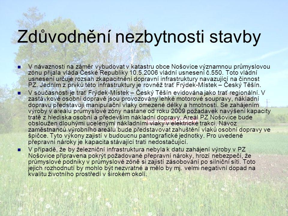 Zdůvodnění nezbytnosti stavby  V návaznosti na záměr vybudovat v katastru obce Nošovice významnou průmyslovou zónu přijala vláda České Republiky 10.5.2006 vládní usnesení č.550.