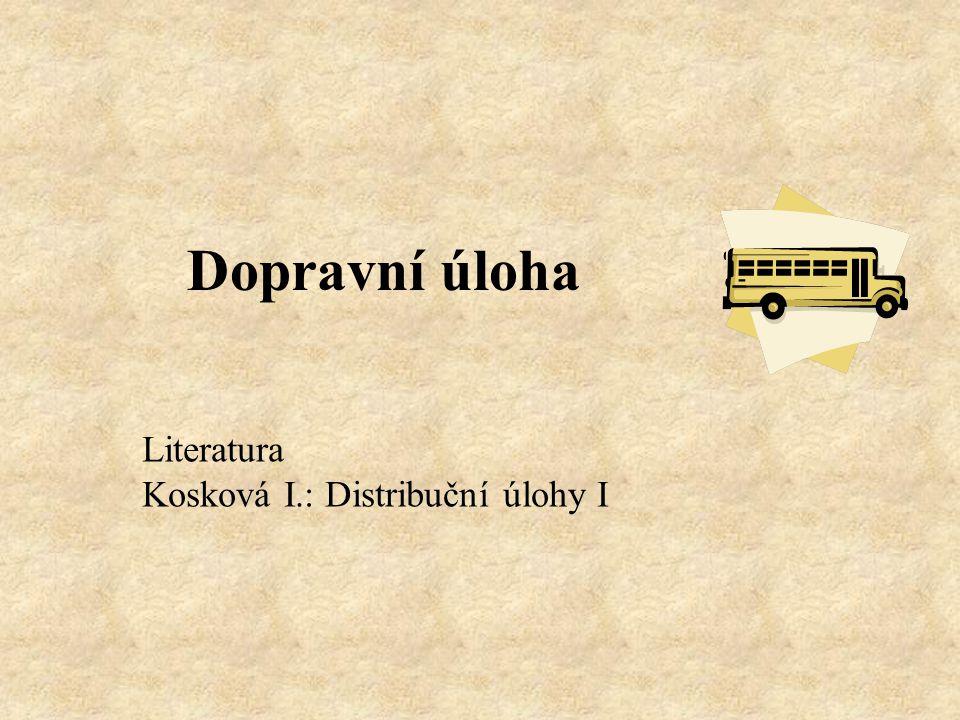 Dopravní úloha Literatura Kosková I.: Distribuční úlohy I
