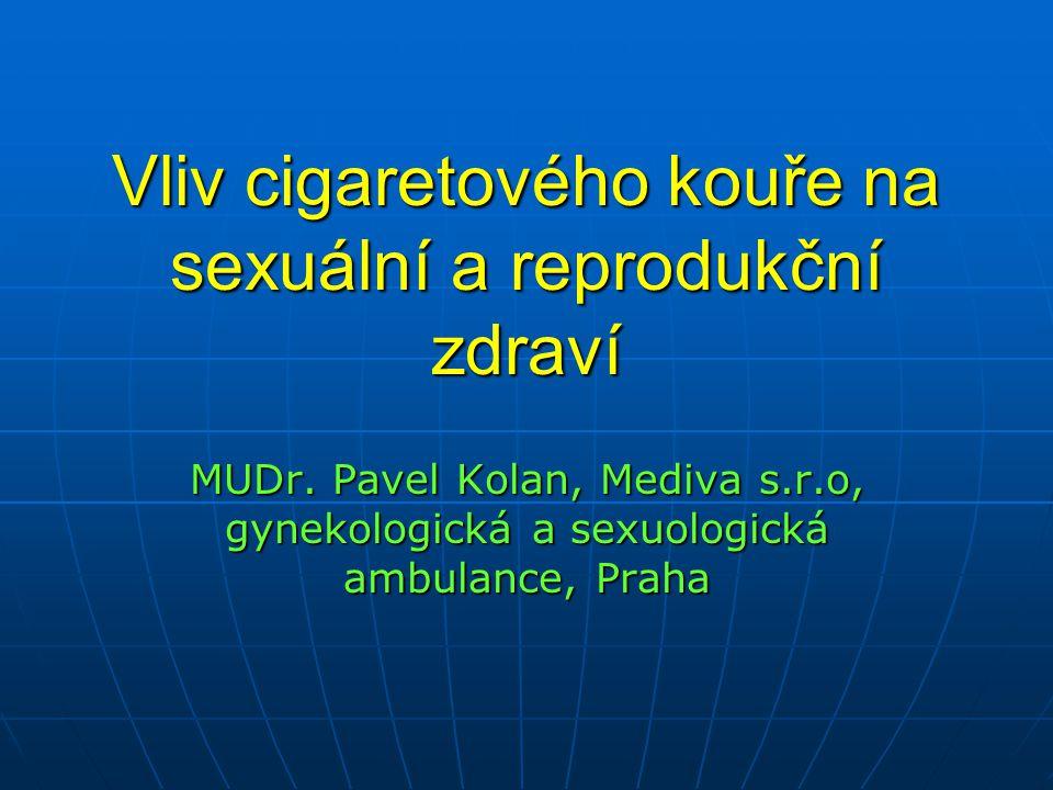 Vliv cigaretového kouře na sexuální a reprodukční zdraví MUDr.