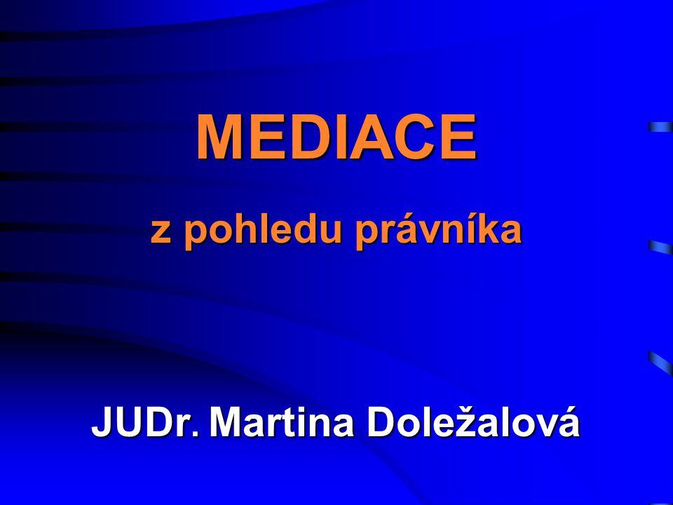 z pohledu právníka MEDIACE JUDr. Martina Doležalová