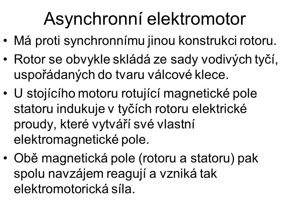 Asynchronní elektromotor •Má proti synchronnímu jinou konstrukci rotoru.