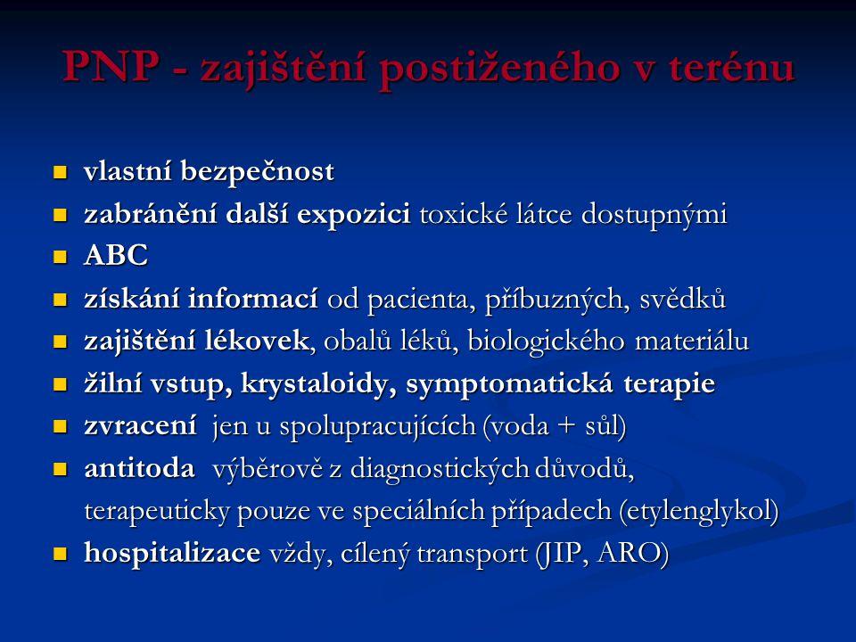 PNP - zajištění postiženého v terénu  vlastní bezpečnost  zabránění další expozici toxické látce dostupnými  ABC  získání informací od pacienta, p