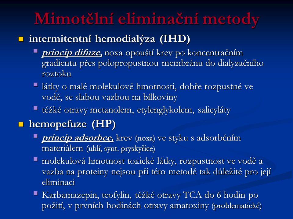 Mimotělní eliminační metody  intermitentní hemodialýza (IHD)  princip difuze, noxa opouští krev po koncentračním gradientu přes polopropustnou membr