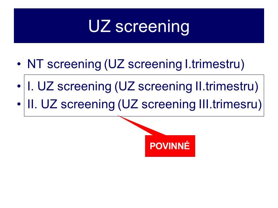 UZ screening •NT screening (UZ screening I.trimestru) •I.