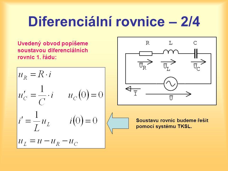 Diferenciální rovnice – 2/4 Uvedený obvod popíšeme soustavou diferenciálních rovnic 1. řádu: Soustavu rovnic budeme řešit pomocí systému TKSL.