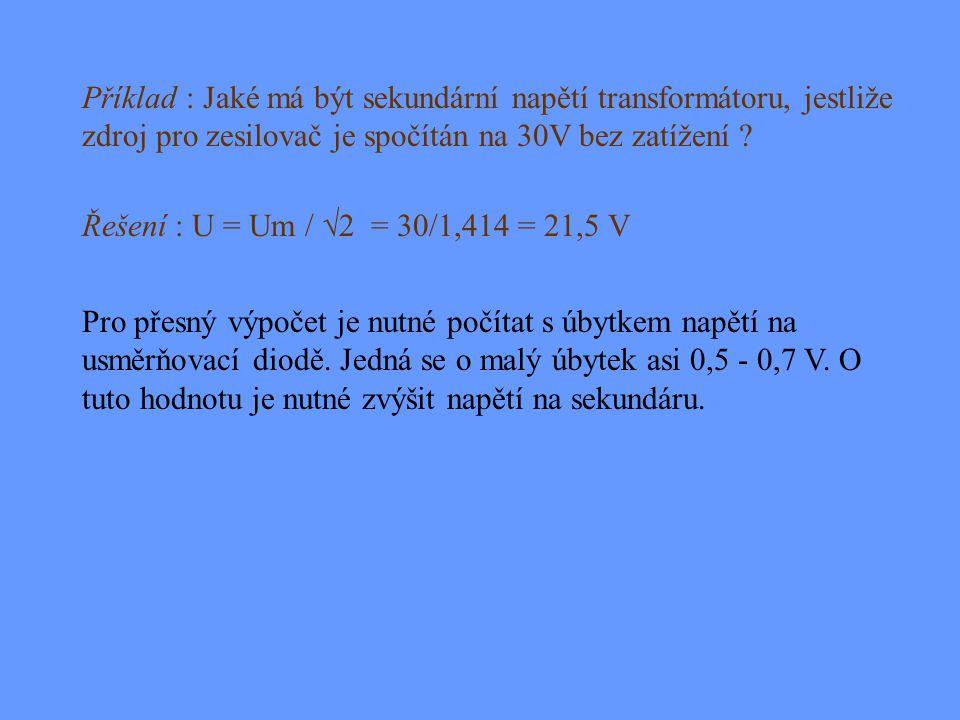 Um = U *  2 = U * 1,414 Maximální hodnotu napětí vypočítáme, násobíme-li naměřenou efektivní hodnotu činitelem 1,414. Efektivní hodnotu napětí na sek