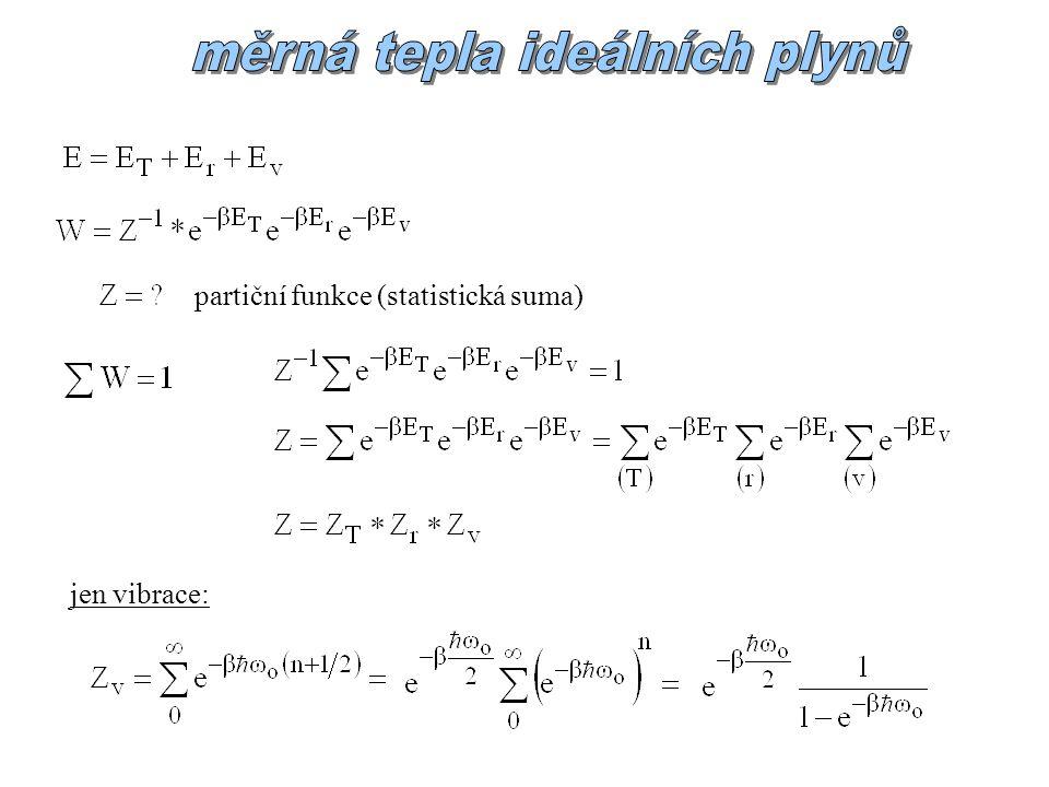 jen vibrace: partiční funkce (statistická suma)