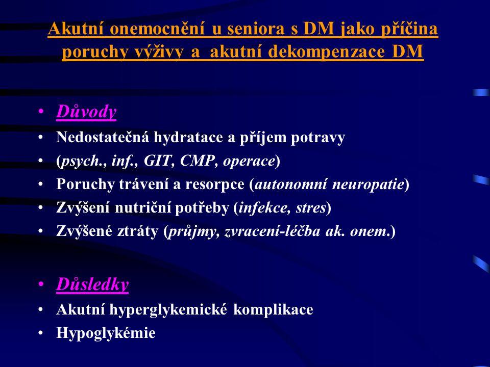 Akutní onemocnění u diabetika ve stáří vyvolávající poruchy výživy •1. Související s DM –KVS komplikace (3-4x častěji) –GIT (souvislost s AN) –infekčn